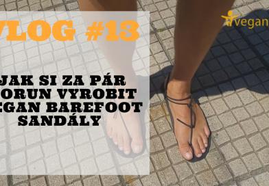 Vlog #13: Návod na výrobu barefoot sandálků