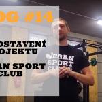 Vlog #14: Představení Vegan sport clubu