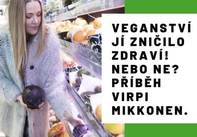 Virpi Mikkonen veganství zničilo zdraví.. Nebo ne?